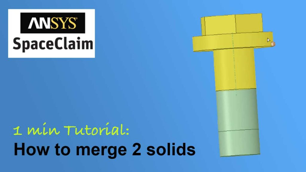 merge 2 solids in spaceclaim